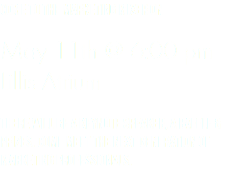 Come to the Marketing Mixer on May 11th @ 6:00 pm Lillis Atrium There will be a Keynote Speaker, A Raffle & prizes. Come meet the next generation of marketing professionals.